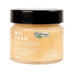 MEL PURO CREMOSO ORGÂNICO CASA RONCADOR 240GR